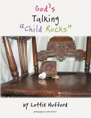 God's Talking Child Rocks (Paperback)