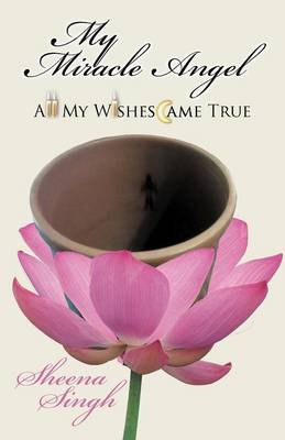 My Miracle Angel: All My Wishes Came True (Paperback)
