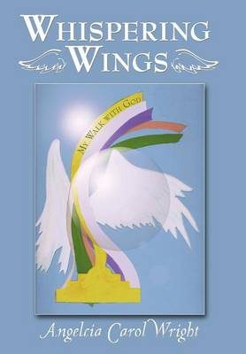 Whispering Wings: My Walk with God (Hardback)