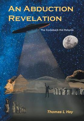 An Abduction Revelation: The Comeback Kid Returns (Hardback)