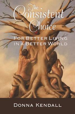 The Consistent Choice: For Better Living in a Better World (Paperback)