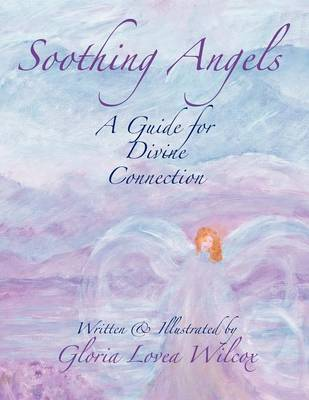 Soothing Angels: A Guide for Divine Connection (Paperback)