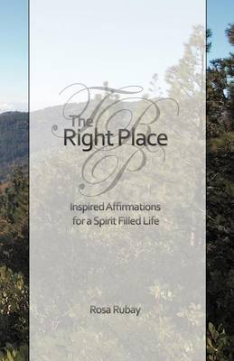 The Right Place: Inspired Affirmations for a Spirit-Filled Life (Paperback)