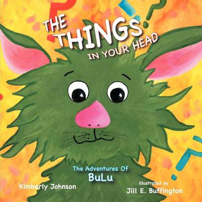 The Things in Your Head: The Adventures of Bulu (Paperback)