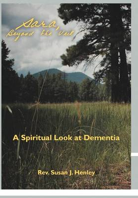 Sara, Beyond the Veil: A Spiritual Look at Dementia (Hardback)