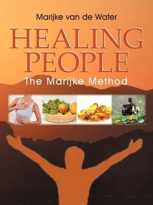 Healing People: The Marijke Method (Paperback)