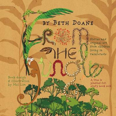 From the Jungle: Stories and Original Art from Children Living in Rainforests (Paperback)
