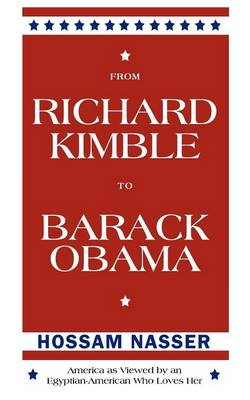 From Richard Kimble to Barack Obama: America as Viewed by an Egyptian-American Who Loves Her (Paperback)