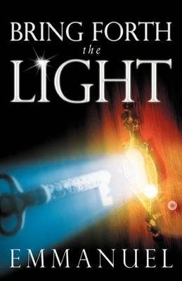 Bring Forth the Light (Paperback)