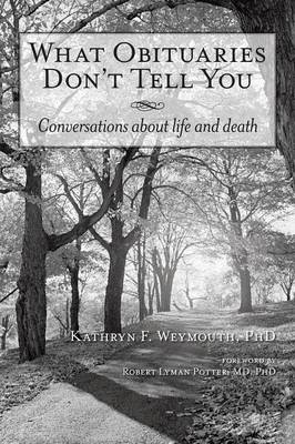 What Obituaries Don't Tell You: Conversations about Life and Death (Paperback)