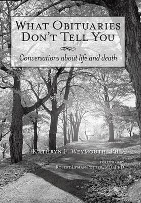 What Obituaries Don't Tell You: Conversations about Life and Death (Hardback)