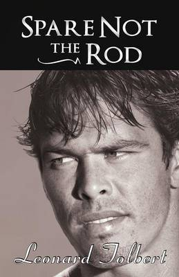 Spare Not the Rod (Paperback)
