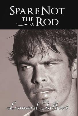 Spare Not the Rod (Hardback)