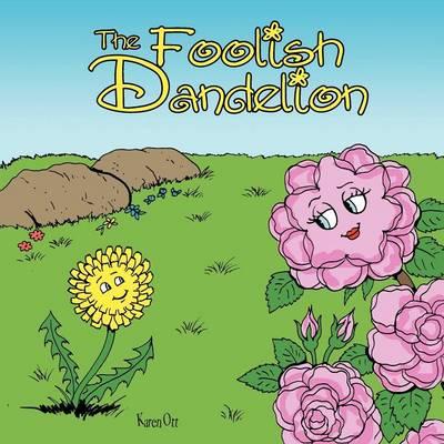 The Foolish Dandelion (Paperback)