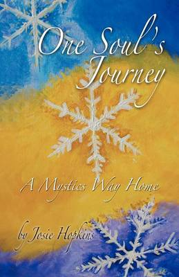 One Soul's Journey, a Mystic's Way Home. (Paperback)