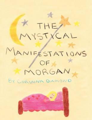 The Mystical Manifestations of Morgan (Paperback)
