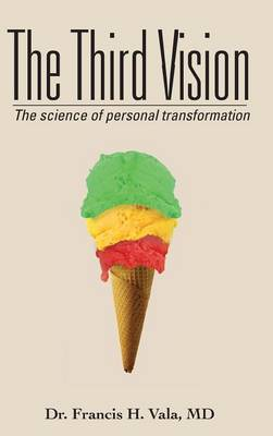 The Third Vision: The Science of Personal Transformation (Hardback)