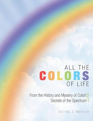 All the Colors of Life: From the History and Mystery of Color! and Secrets of the Spectrum (Paperback)
