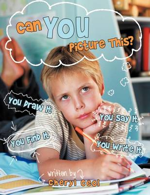 Can You Picture This?: You Draw It / You Say It / You Find It / You Write It (Paperback)