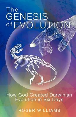 The Genesis of Evolution: How God Created Darwinian Evolution in Six Days (Paperback)