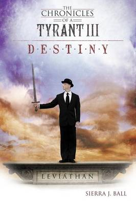 The Chronicles of a Tyrant III: Destiny (Paperback)