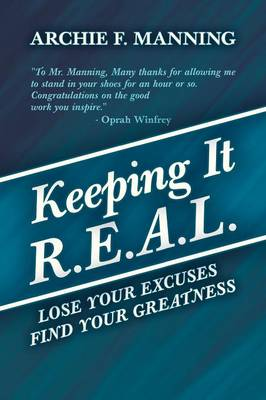Keeping It R.E.A.L.: Lose Your Excuses Find Your Greatness (Paperback)