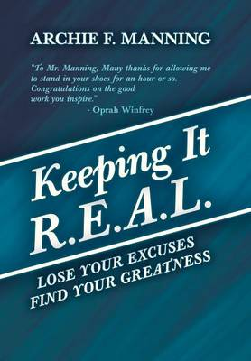 Keeping It R.E.A.L.: Lose Your Excuses Find Your Greatness (Hardback)