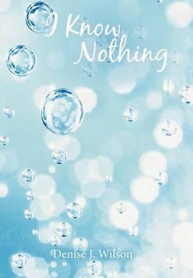 I Know Nothing (Hardback)