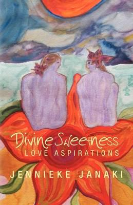 Divine Sweetness: Love Aspirations (Paperback)