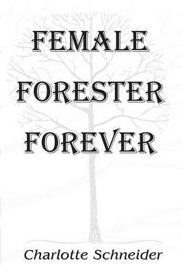 Female Forester Forever (Paperback)