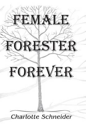 Female Forester Forever (Hardback)