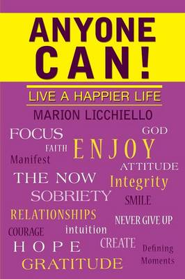 Anyone Can!: Live a Happier Life (Paperback)