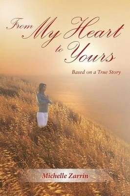 From My Heart to Yours: Based on a True Story (Paperback)