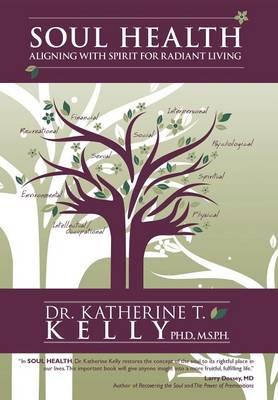 Soul Health: Aligning with Spirit for Radiant Living (Hardback)
