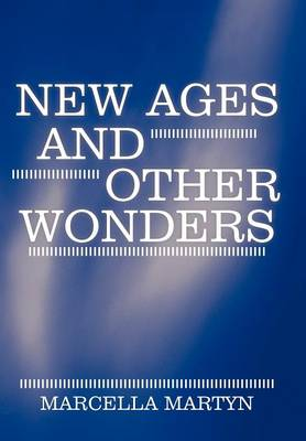 New Ages and Other Wonders (Hardback)