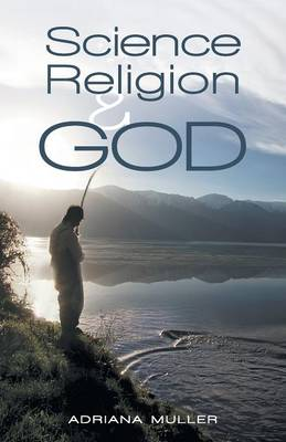 Science Religion and God (Paperback)