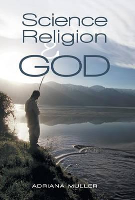 Science Religion and God (Hardback)