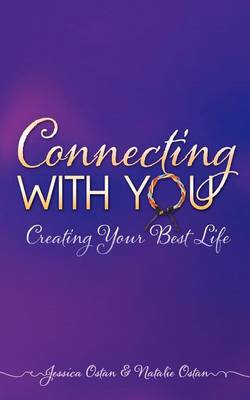 Connecting with You: Creating Your Best Life (Paperback)