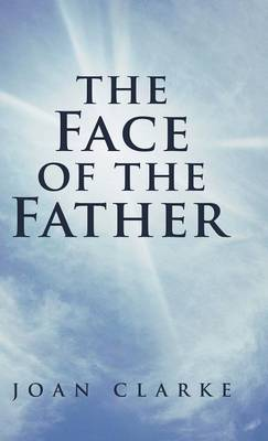 The Face of the Father (Hardback)