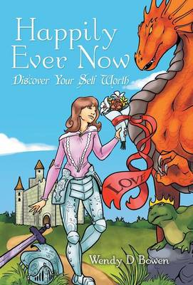 Happily Ever Now: Discover Your Self Worth (Hardback)