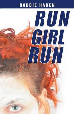 Run Girl Run (Paperback)