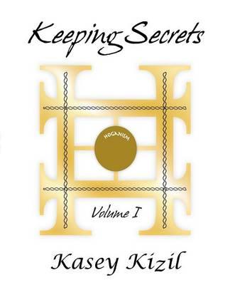 Keeping Secrets: Volume I (Paperback)