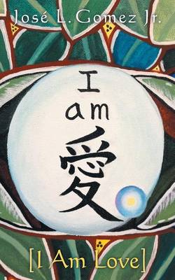 I Am: I Am Love (Paperback)