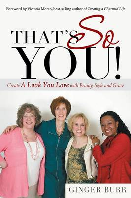 That's So You!: Create a Look You Love with Beauty, Style and Grace (Paperback)