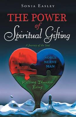 The Power of Spiritual Gifting: A Journey of the Soul (Paperback)