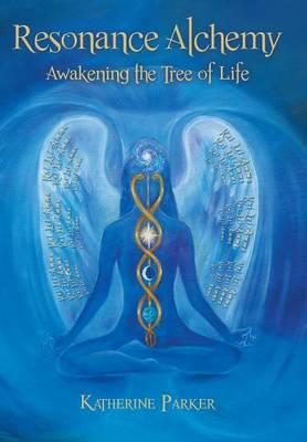 Resonance Alchemy: Awakening the Tree of Life (Hardback)