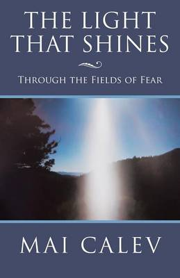 The Light That Shines: Through the Fields of Fear (Paperback)