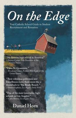 On the Edge: Your Catholic School Guide to Student Recruitment and Retention (Paperback)
