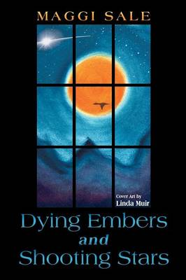 Dying Embers and Shooting Stars (Paperback)