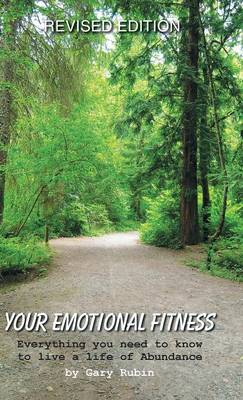 Your Emotional Fitness: Everything You Need to Know to Live a Life of Abundance (Hardback)